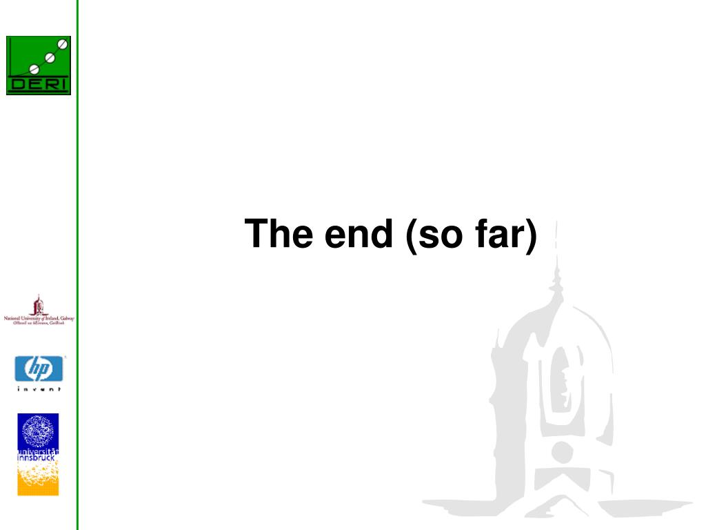 The end (so far)