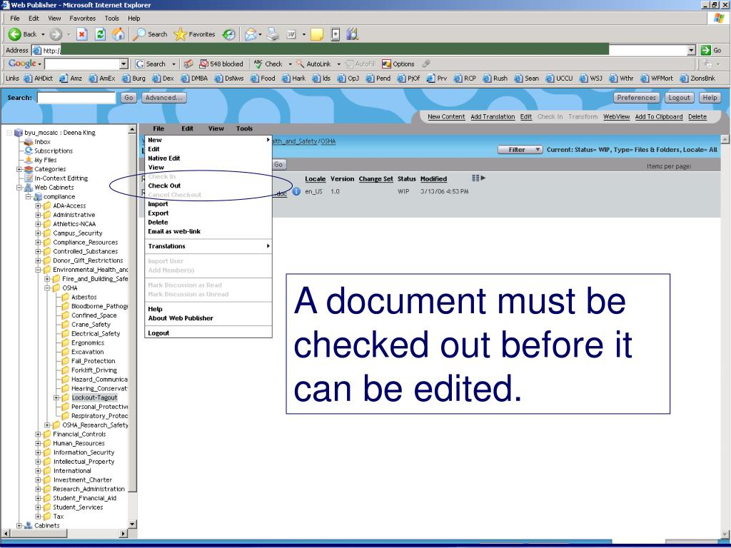 A document must be checked out before it can be edited.