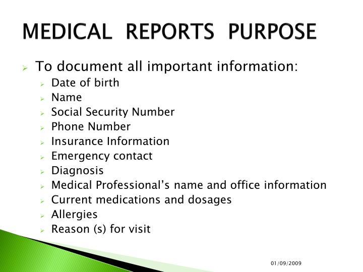 MEDICAL  REPORTS  PURPOSE