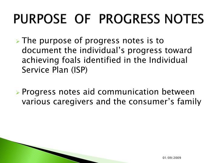 PURPOSE  OF  PROGRESS NOTES
