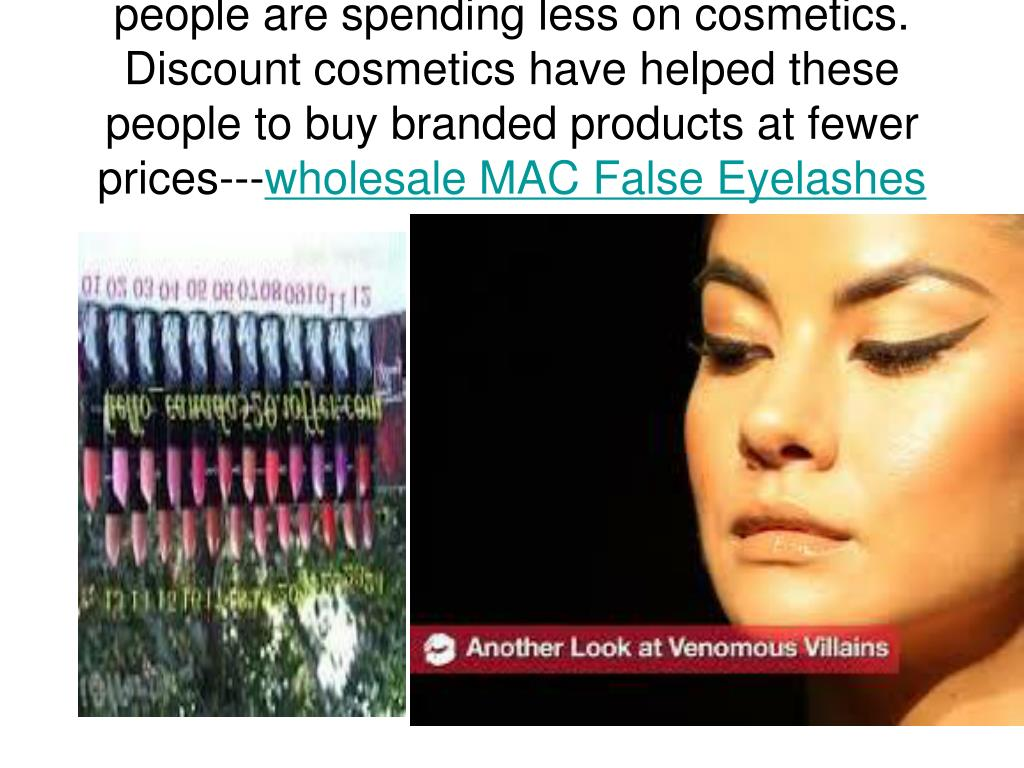 people are spending less on cosmetics. Discount cosmetics have helped these people to buy branded products at fewer prices---
