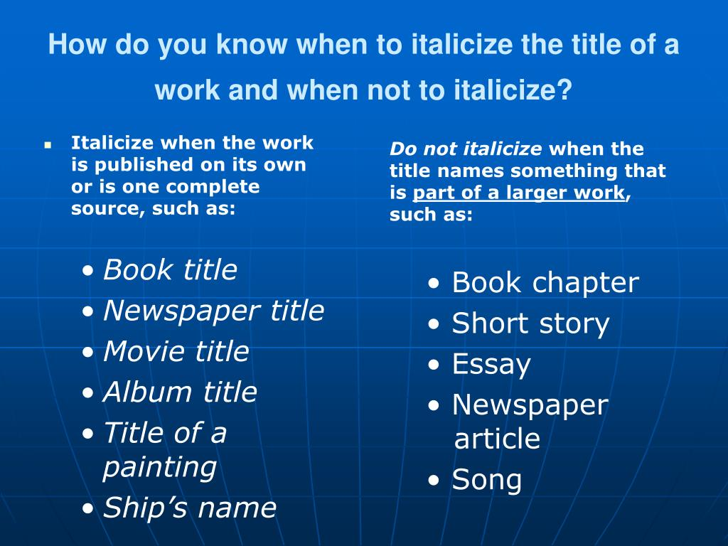 How do you know when to italicize the title of a work and when not to italicize?