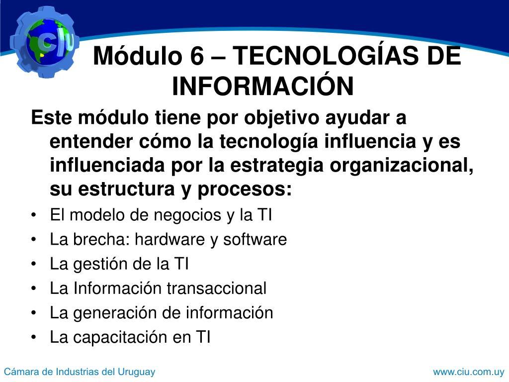 Módulo 6 – TECNOLOGÍAS DE  INFORMACIÓN