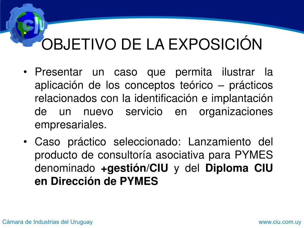 OBJETIVO DE LA EXPOSICIÓN