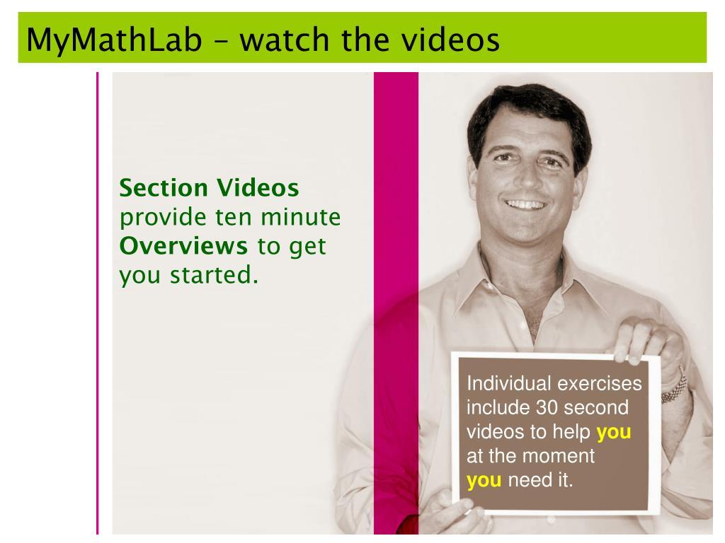 MyMathLab – watch the videos