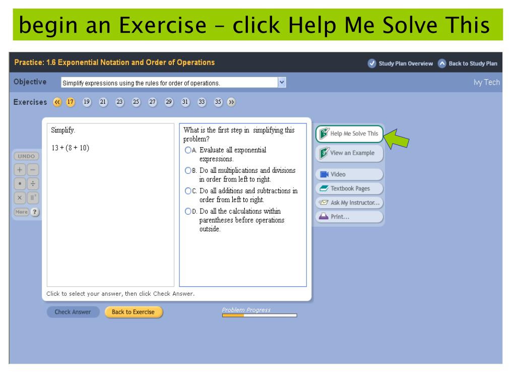 begin an Exercise – click Help Me Solve This