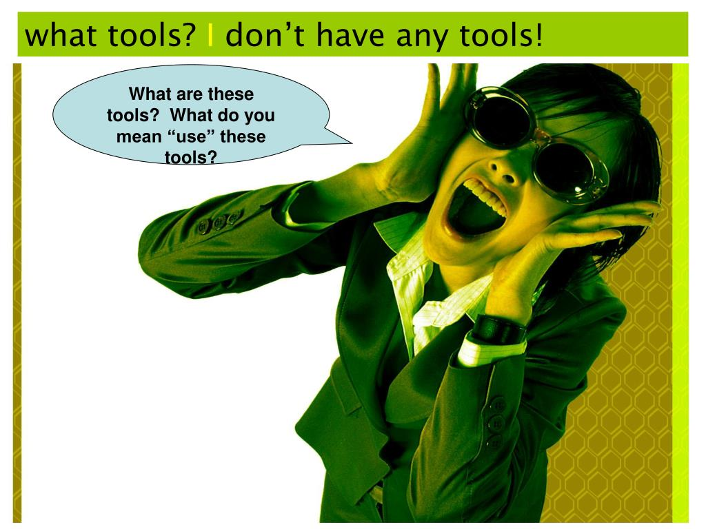 what tools?