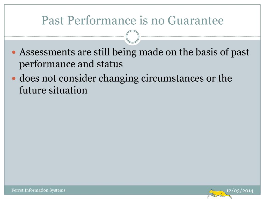 Past Performance is no Guarantee