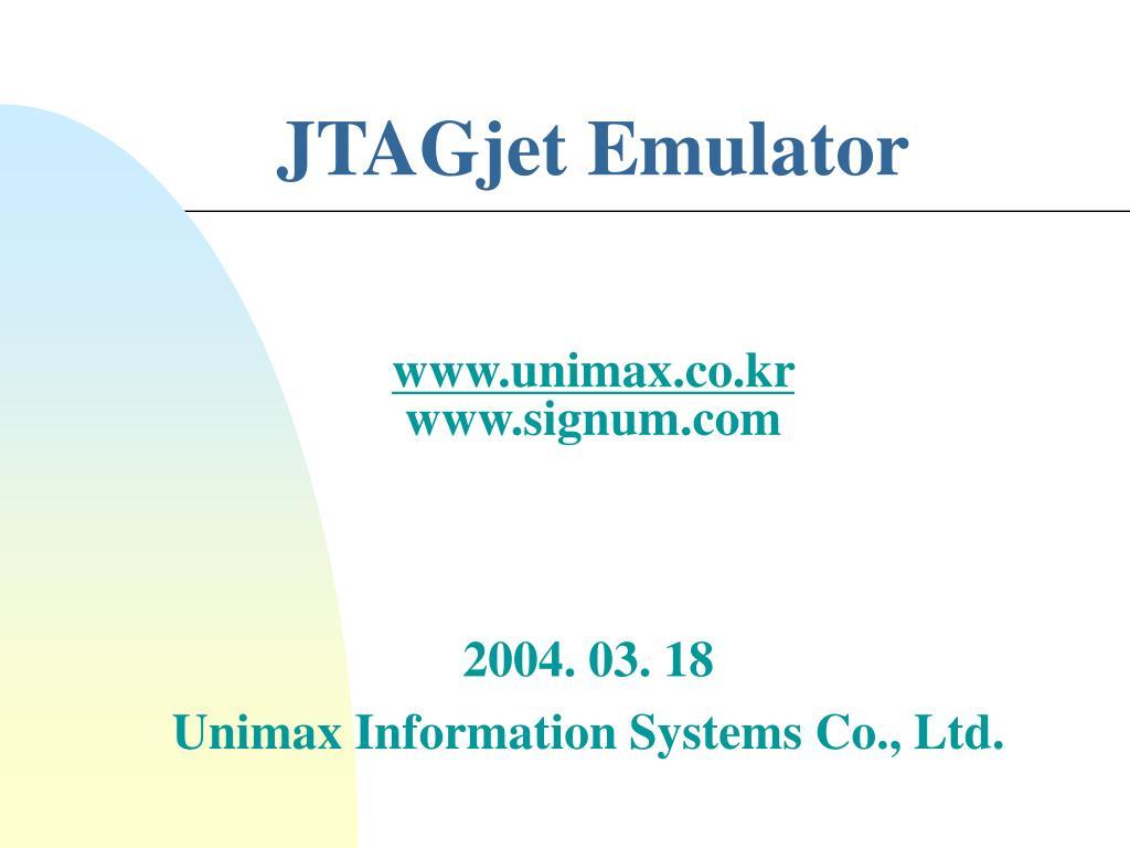 jtagjet emulator www unimax co kr www signum com l.