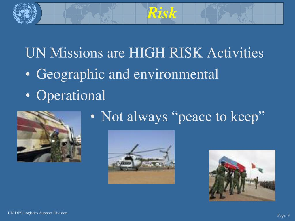 UN Missions are HIGH RISK Activities