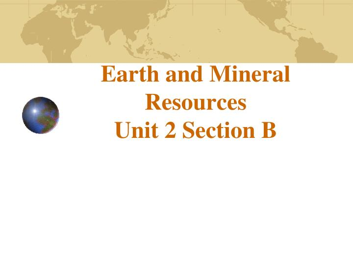 earth and mineral resources unit 2 section b