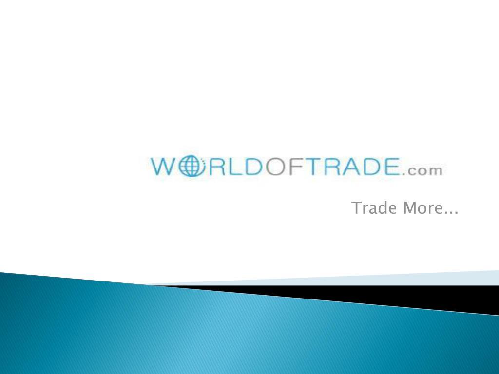 trade more