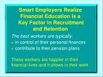smart employers realize financial education is a key factor in recruitment and retention