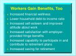workers gain benefits too