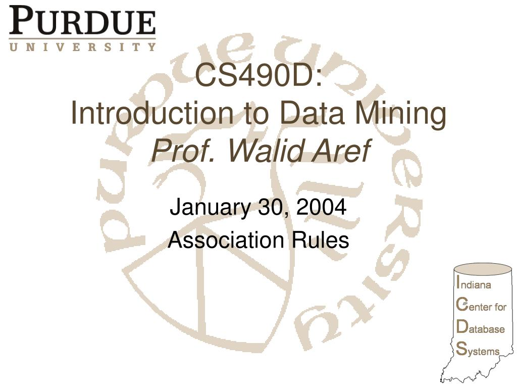 cs490d introduction to data mining prof walid aref l.