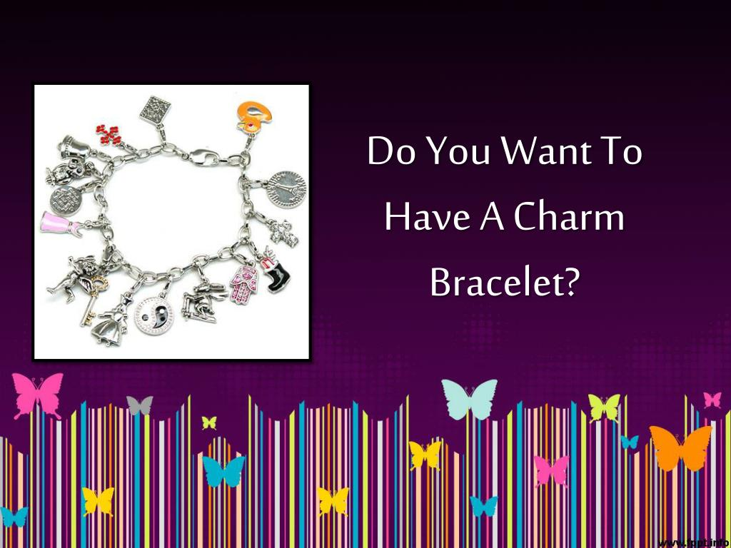 Do You Want To Have A Charm Bracelet?