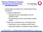 future research issues pushing constraints
