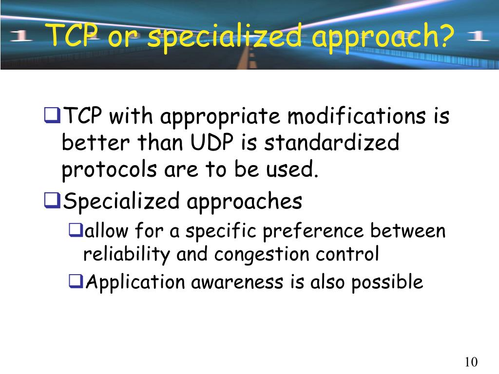TCP or specialized approach?