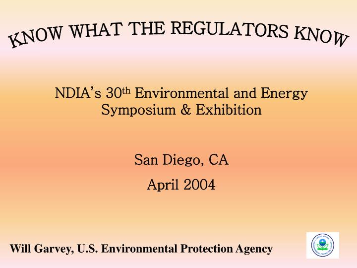 KNOW WHAT THE REGULATORS KNOW