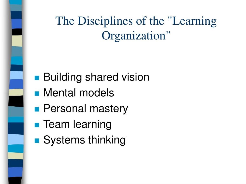 "The Disciplines of the ""Learning Organization"""