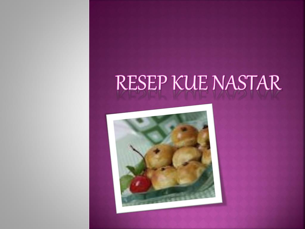 Ppt resep kue nastar powerpoint presentation id361881 ccuart Image collections
