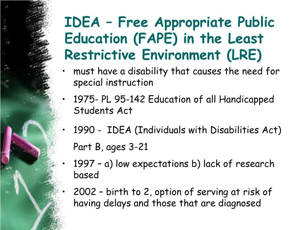 IDEA – Free Appropriate Public Education (FAPE) in the Least Restrictive Environment (LRE)