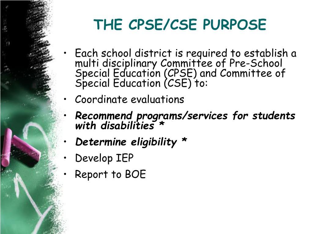 THE CPSE/CSE PURPOSE