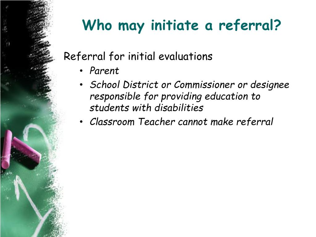Who may initiate a referral?