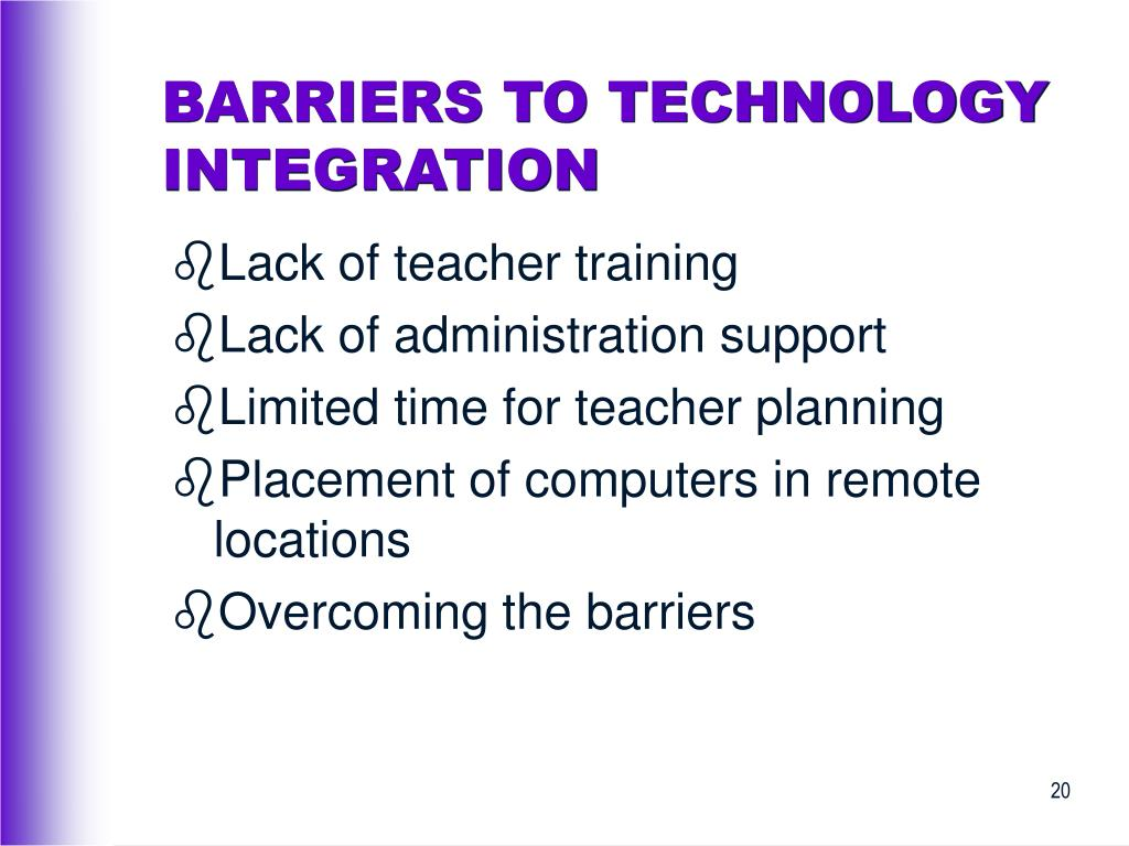 BARRIERS TO TECHNOLOGY INTEGRATION