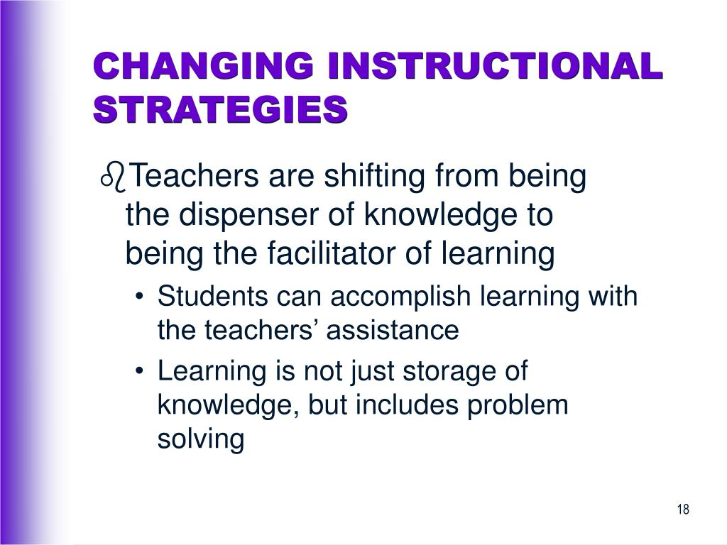 CHANGING INSTRUCTIONAL STRATEGIES