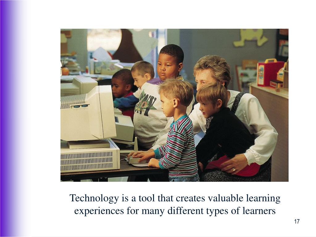 Technology is a tool that creates valuable learning experiences for many different types of learners