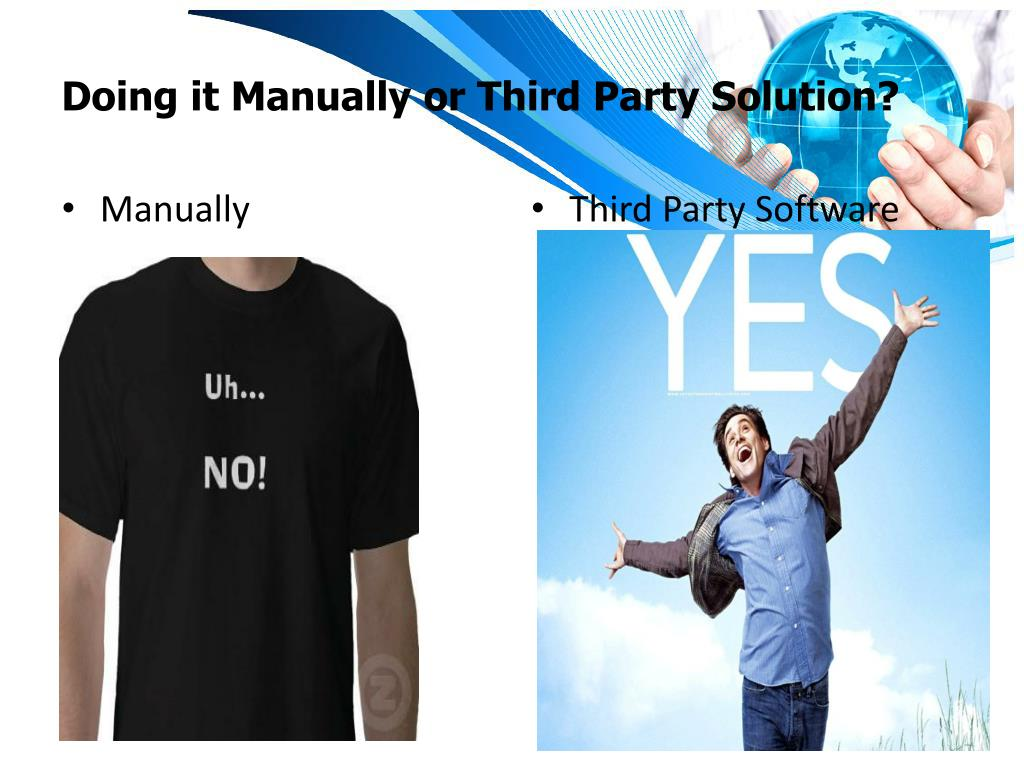 Doing it Manually or Third Party Solution?