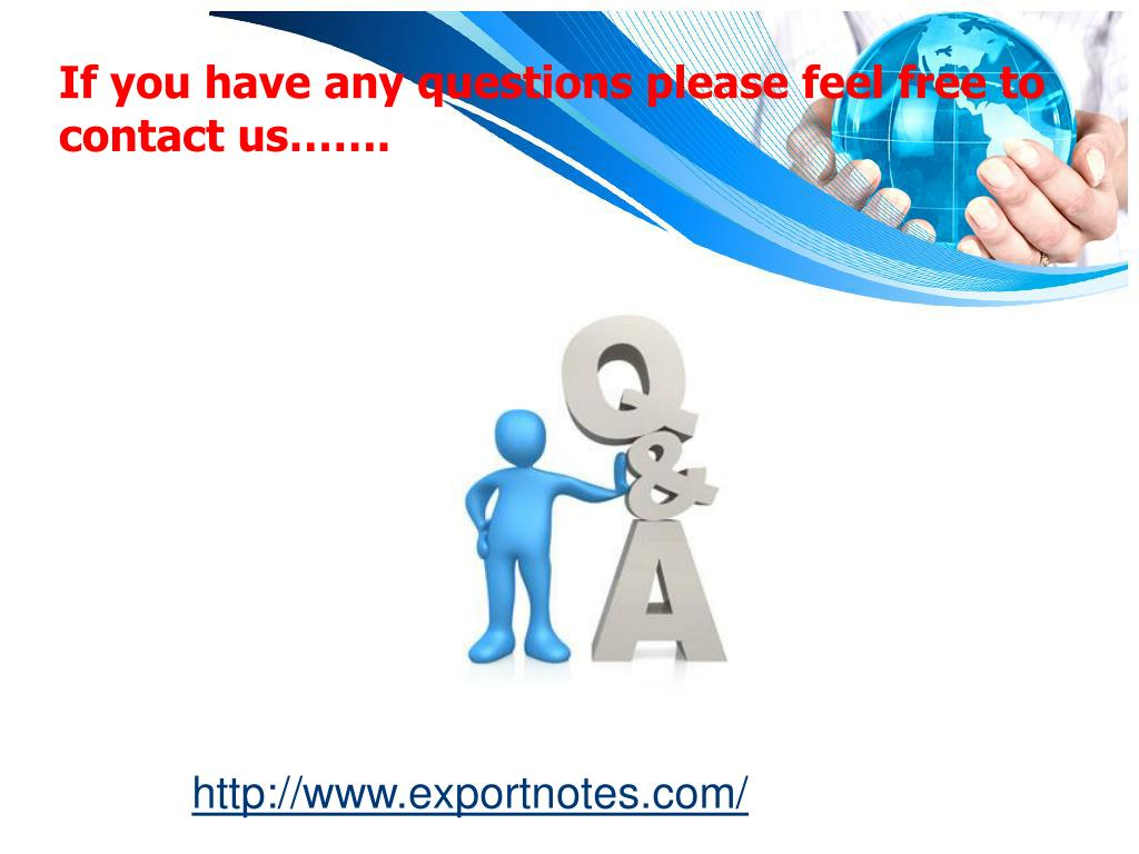 If you have any questions please feel free to contact us…….