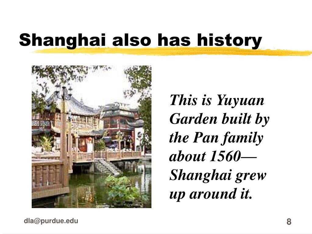 Shanghai also has history