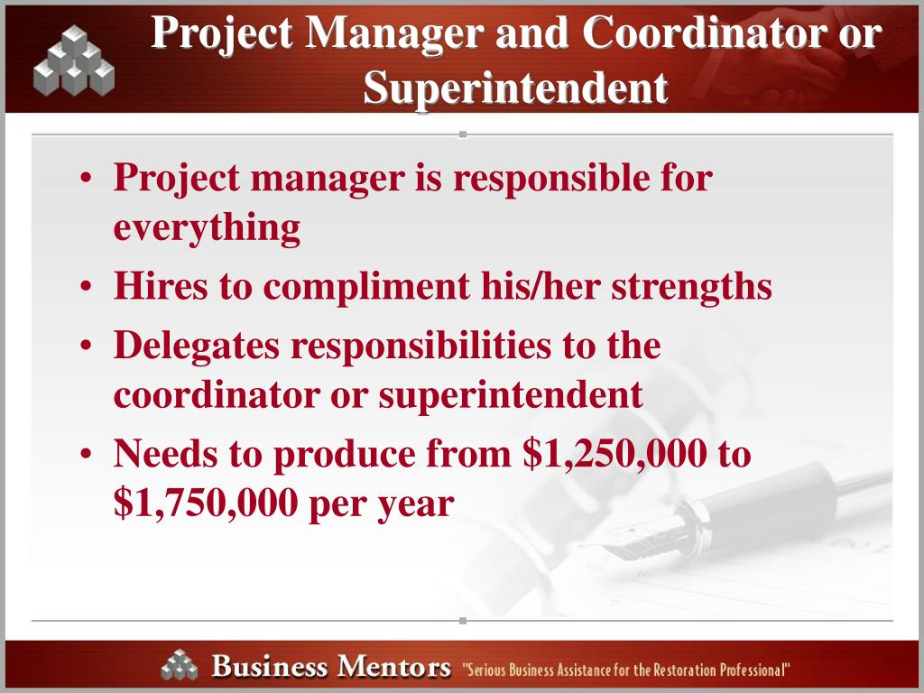Project Manager and Coordinator or Superintendent