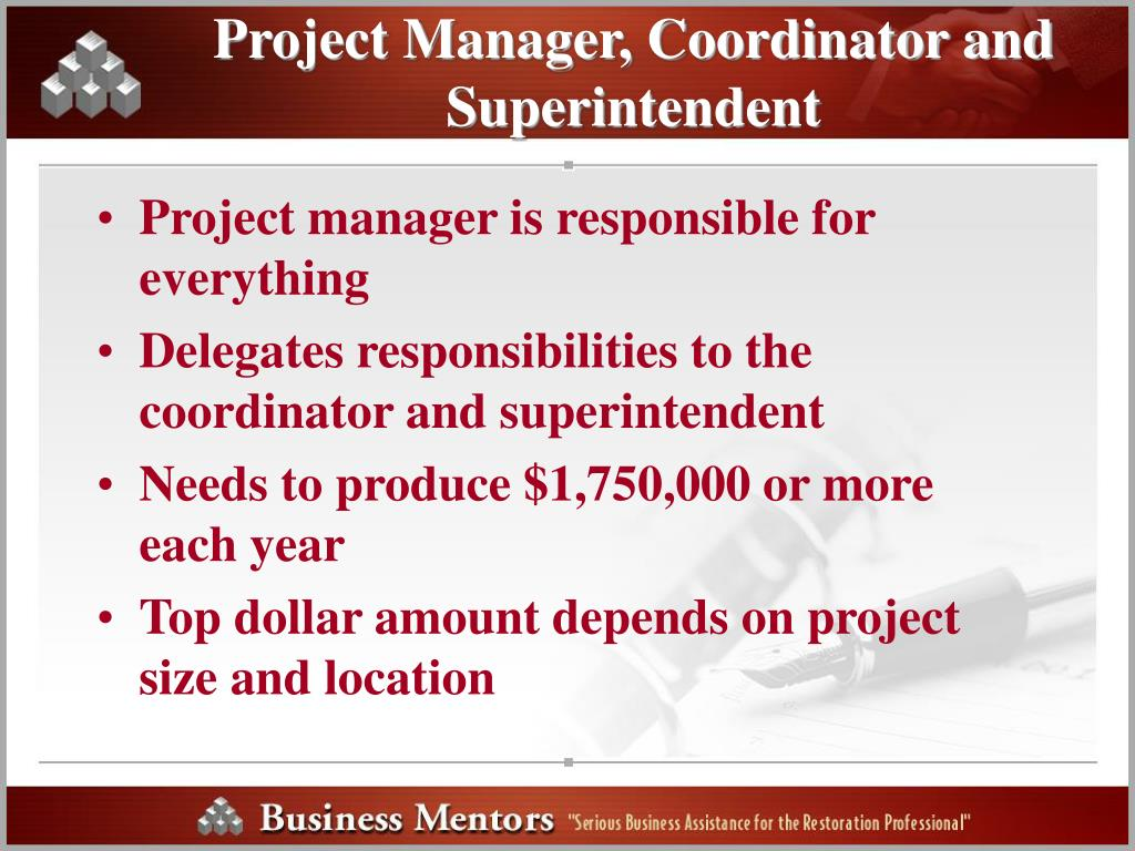 Project Manager, Coordinator and Superintendent