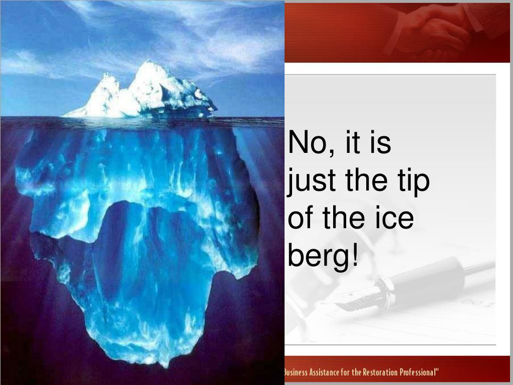 No, it is just the tip of the ice berg!