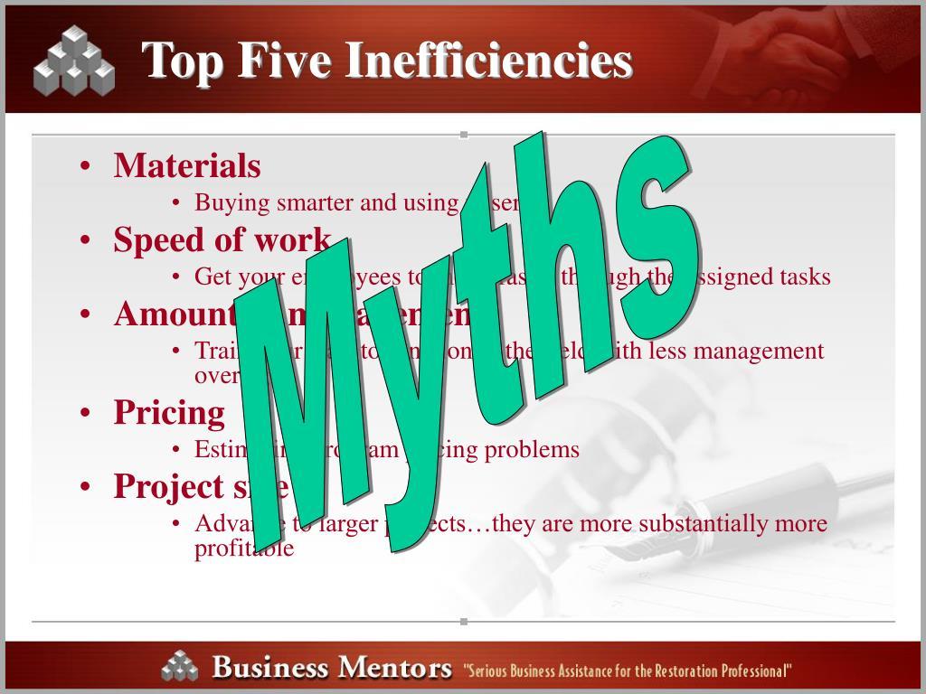 Top Five Inefficiencies