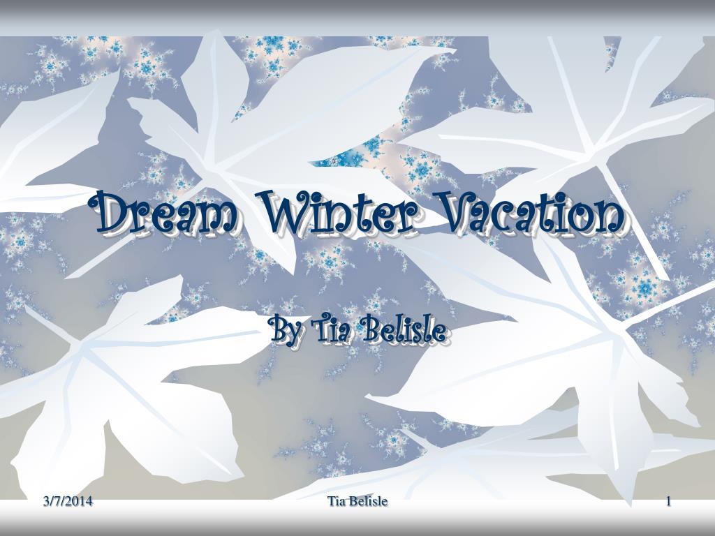 dream winter vacation l.