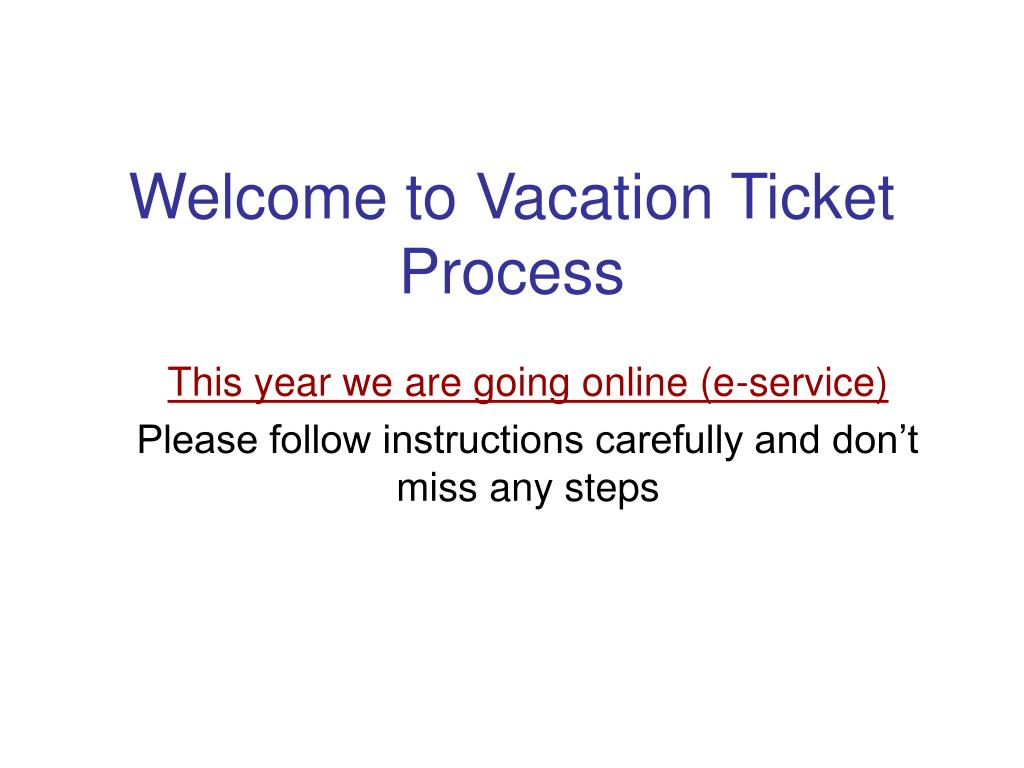 welcome to vacation ticket process l.