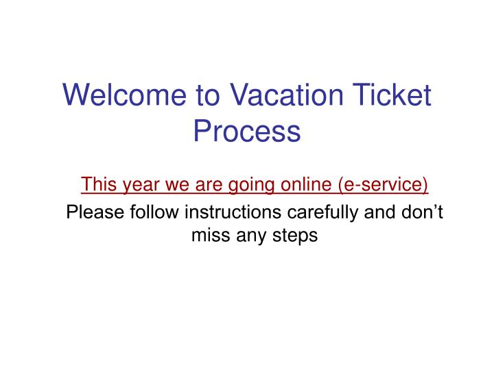 welcome to vacation ticket process n.