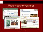 prototypes to ventures