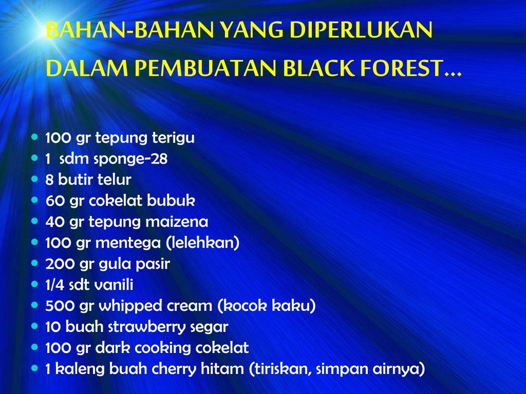 BAHAN-BAHAN YANG DIPERLUKAN DALAM PEMBUATAN BLACK FOREST...