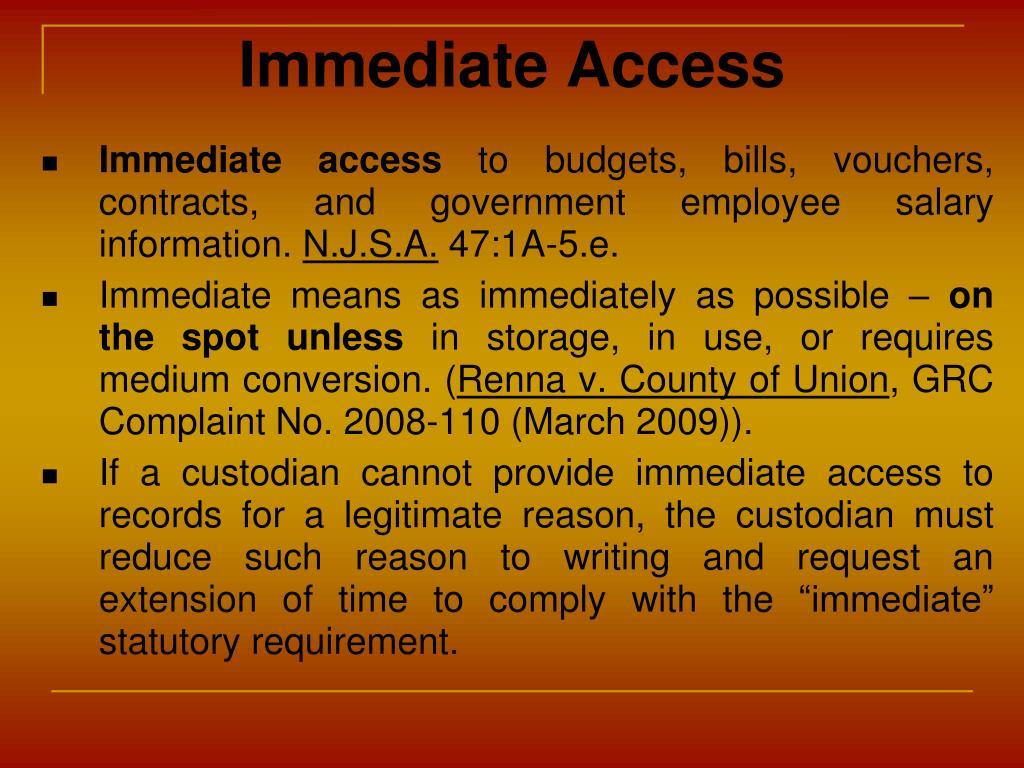 Immediate Access