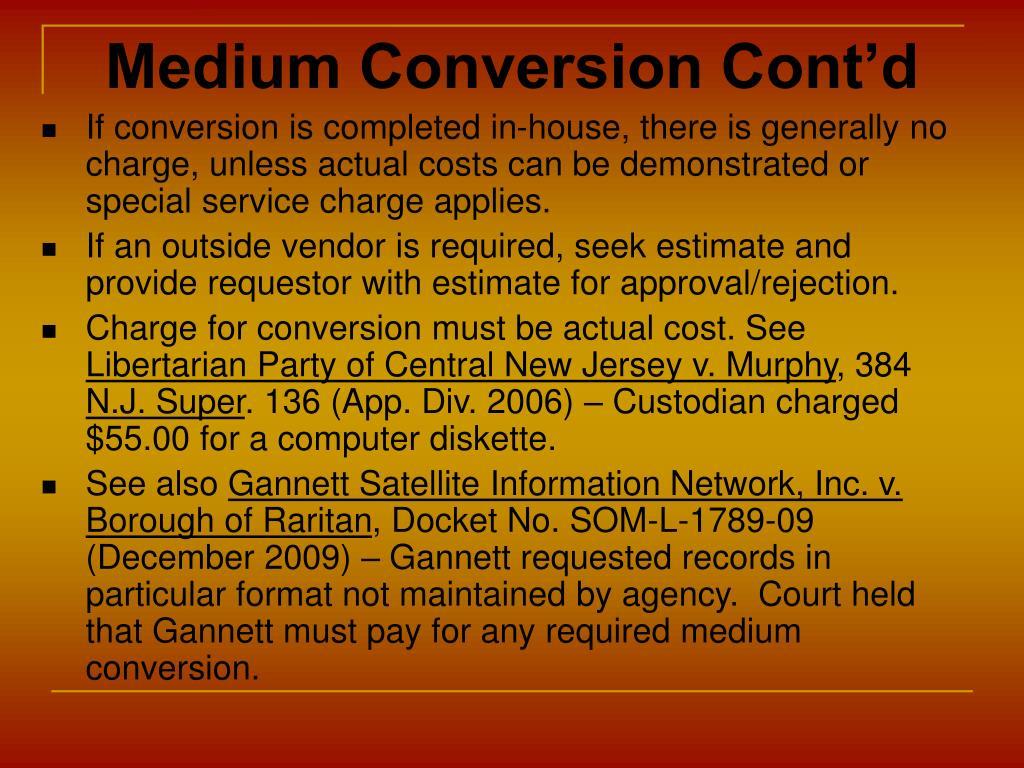 Medium Conversion Cont'd