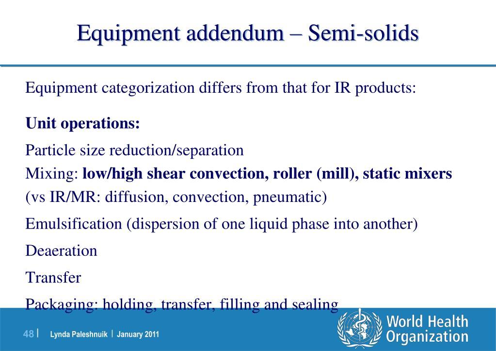 Equipment addendum – Semi-solids