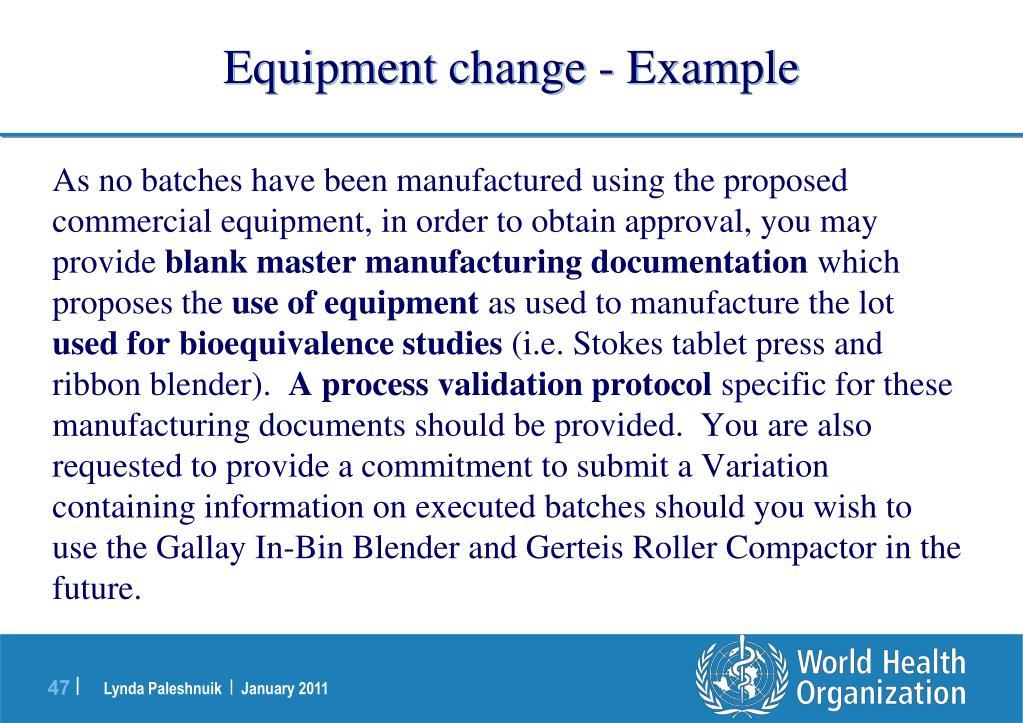 Equipment change - Example