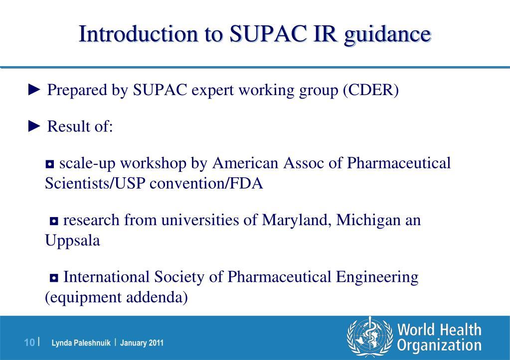 Introduction to SUPAC IR guidance
