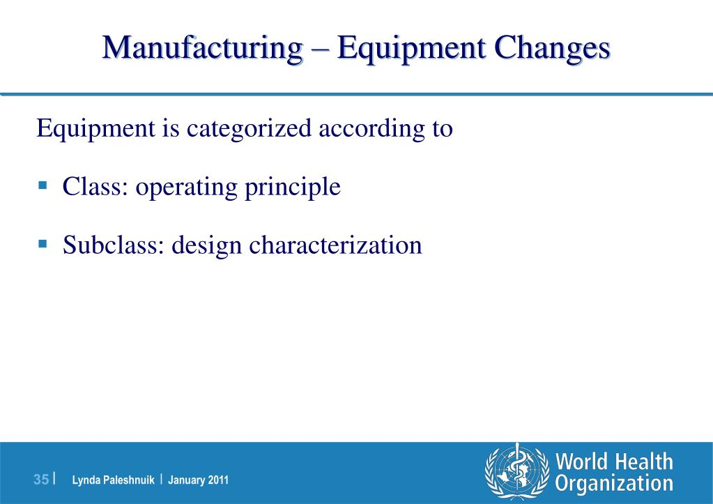 Manufacturing – Equipment Changes