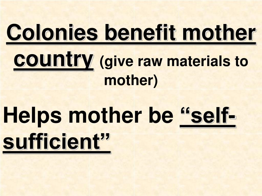 Colonies benefit mother country